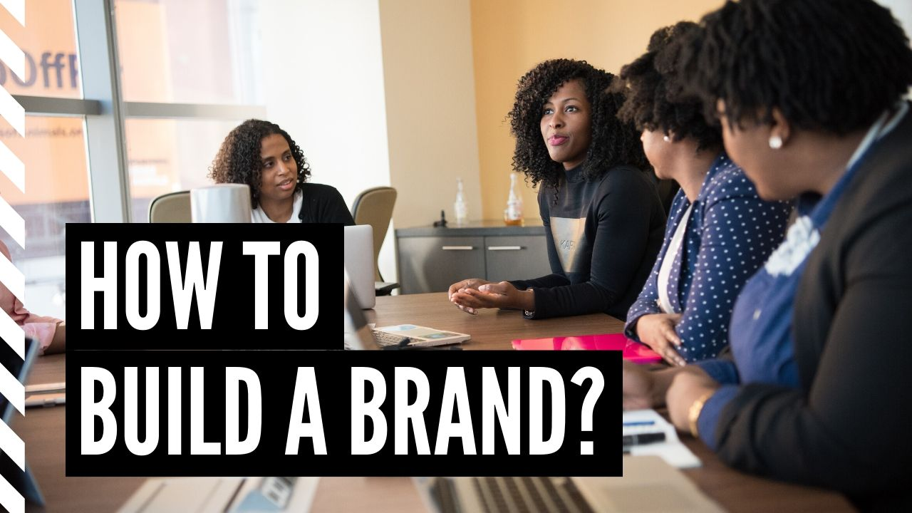7 Tips for How to Build a Powerful Brand
