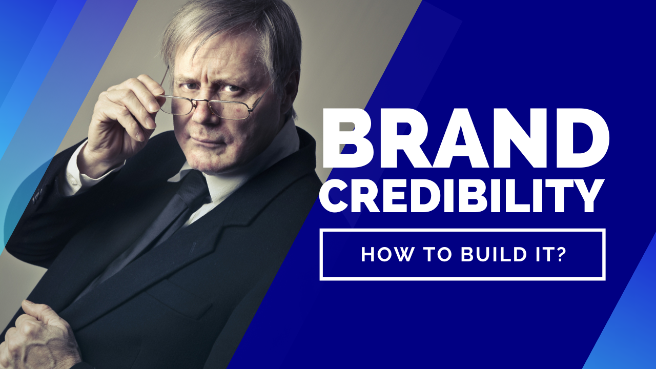How to Build Brand Credibility | 3 Factors for Building a Credible Brand